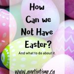How can we Not have Easter?