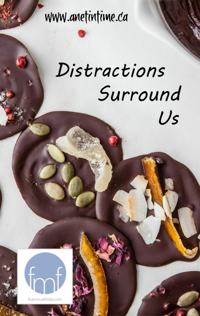 distractions surround us