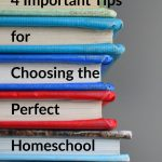 Guest Post: 4 Important Tips for Choosing the Perfect Homeschool Curriculum