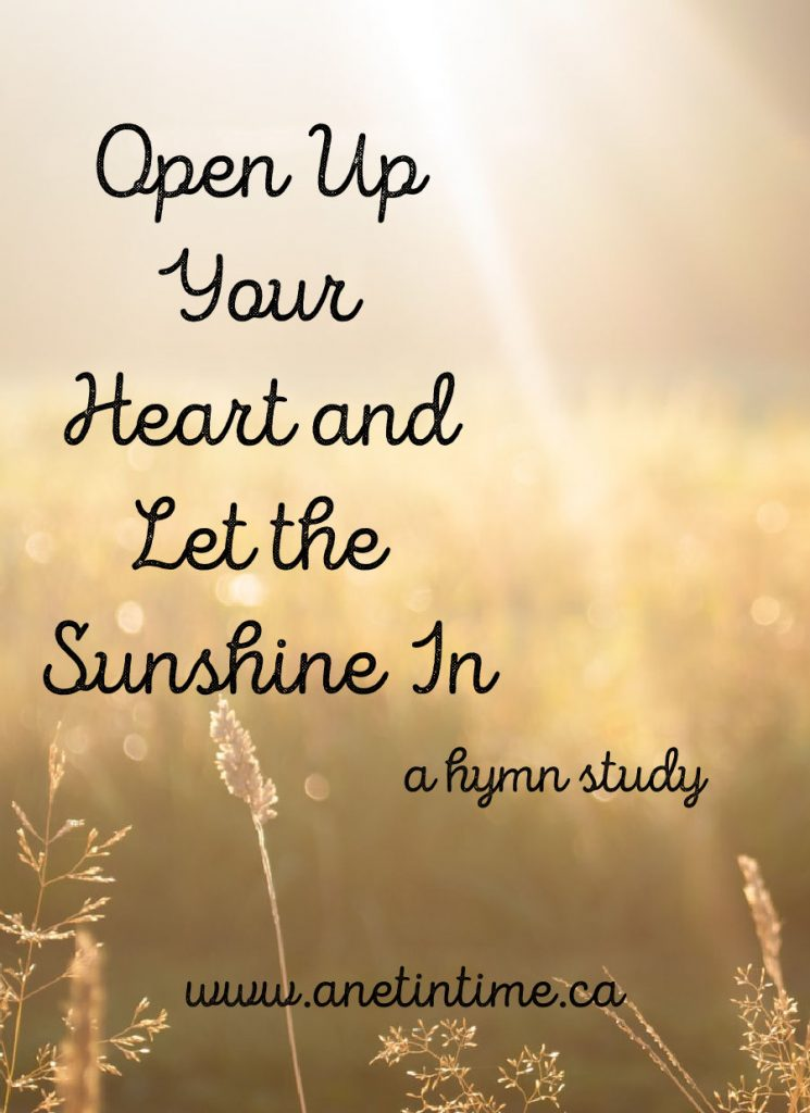 Open up your heart and let the sun shine in