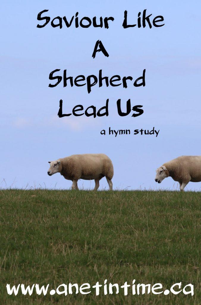 Saviour like a shepherd lead us