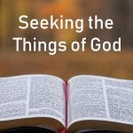 Seeking the Things of God