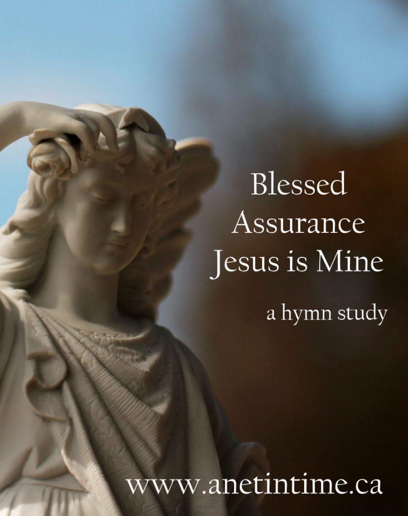 Blessed assurance Jesus is mine