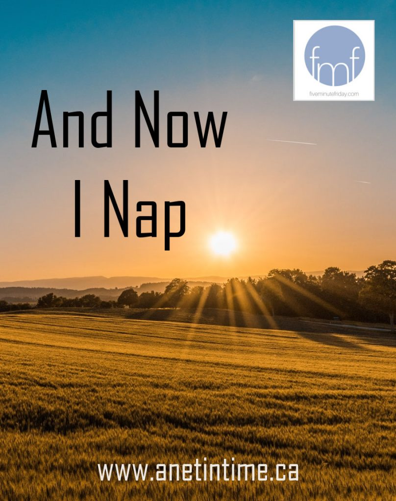 and now I nap