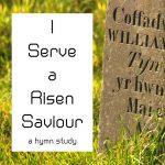 I Serve a Risen Saviour