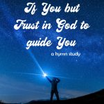 If You But Trust in God to Guide You