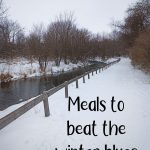 Meals to beat the winter blues