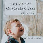Pass Me Not O Gentle Saviour