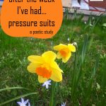 after the week I've had... pressure suits