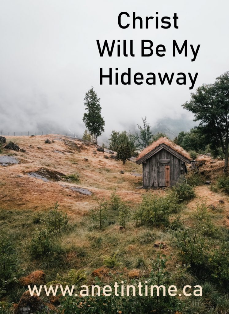 Christ will be my hideaway
